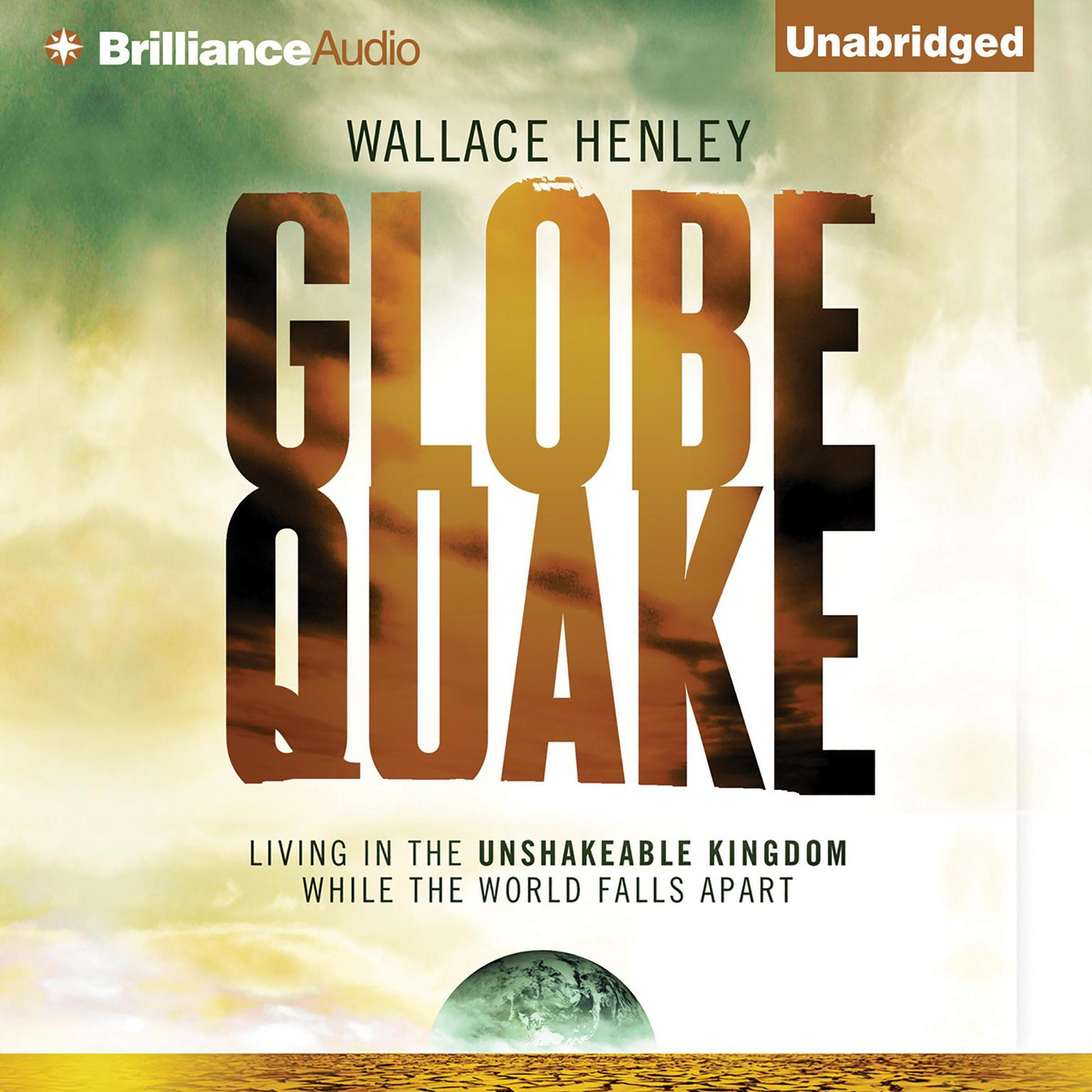 Printable Globequake: Living in the Unshakeable Kingdom While the World Falls Apart Audiobook Cover Art
