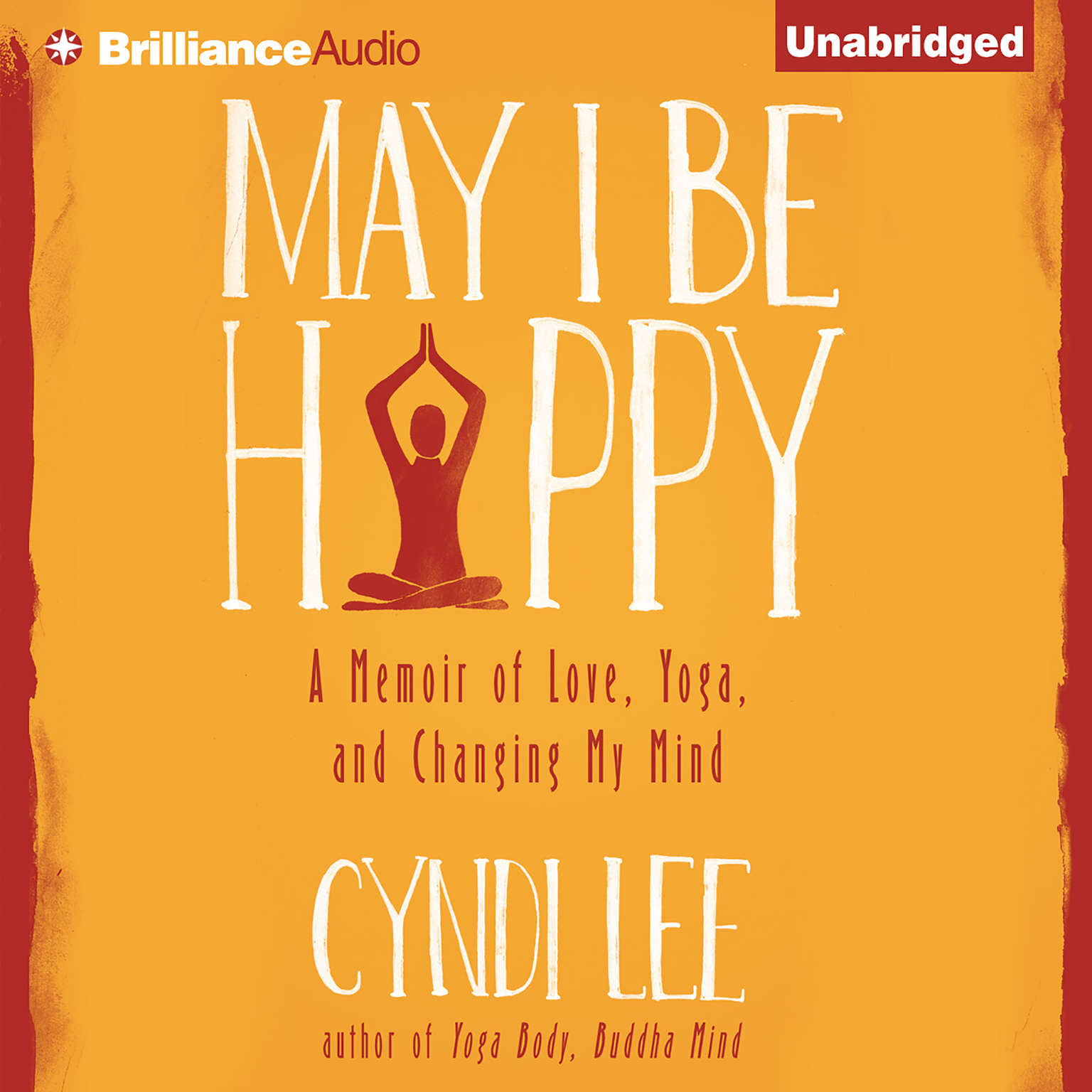 Printable May I Be Happy: A Memoir of Love, Yoga, and Changing My Mind Audiobook Cover Art