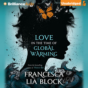Love in the Time of Global Warming, by Francesca Lia Block