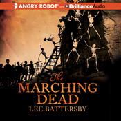 The Marching Dead Audiobook, by Lee Battersby