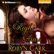 By Right of Arms Audiobook, by Robyn Carr