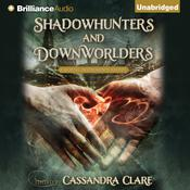 Shadowhunters and Downworlders: A Mortal Instruments Reader, by Cassandra Clare, Cassandra Clare (Editor)