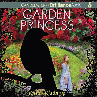 Garden Princess Audiobook, by Kristin Kladstrup