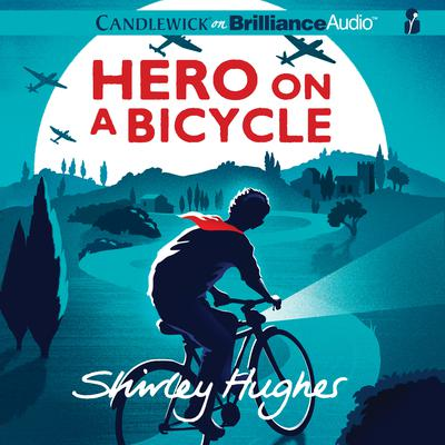 Hero on a Bicycle Audiobook, by Shirley Hughes