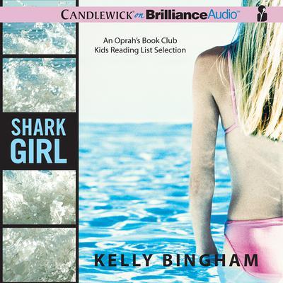 Shark Girl Audiobook, by Kelly Bingham