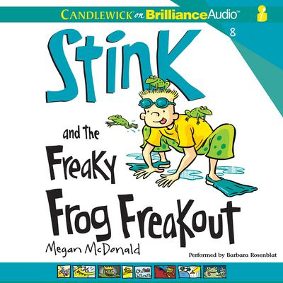 Stink and the Freaky Frog Freakout Audiobook, by Megan McDonald