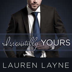 Irresistibly Yours Audiobook, by Lauren Layne