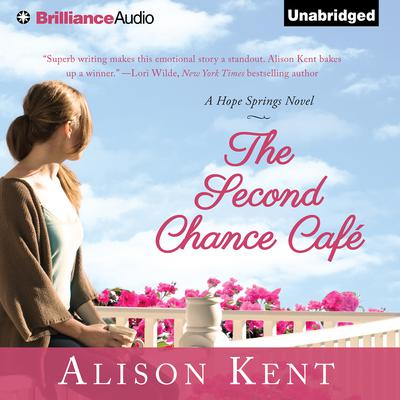 The Second Chance Café Audiobook, by Alison Kent