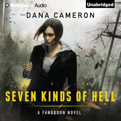 Seven Kinds of Hell Audiobook, by Dana Cameron