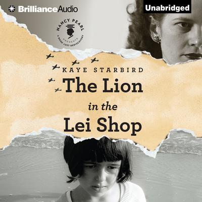 The Lion in the Lei Shop: A Novel Audiobook, by Kaye Starbird
