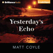 Yesterdays Echo: A Novel Audiobook, by Matt Coyle