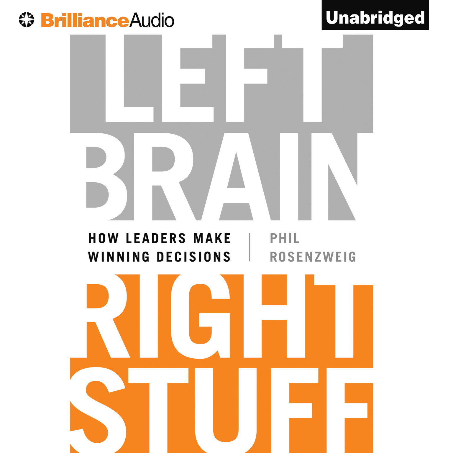 Printable Left Brain, Right Stuff: How Leaders Make Winning Decisions Audiobook Cover Art