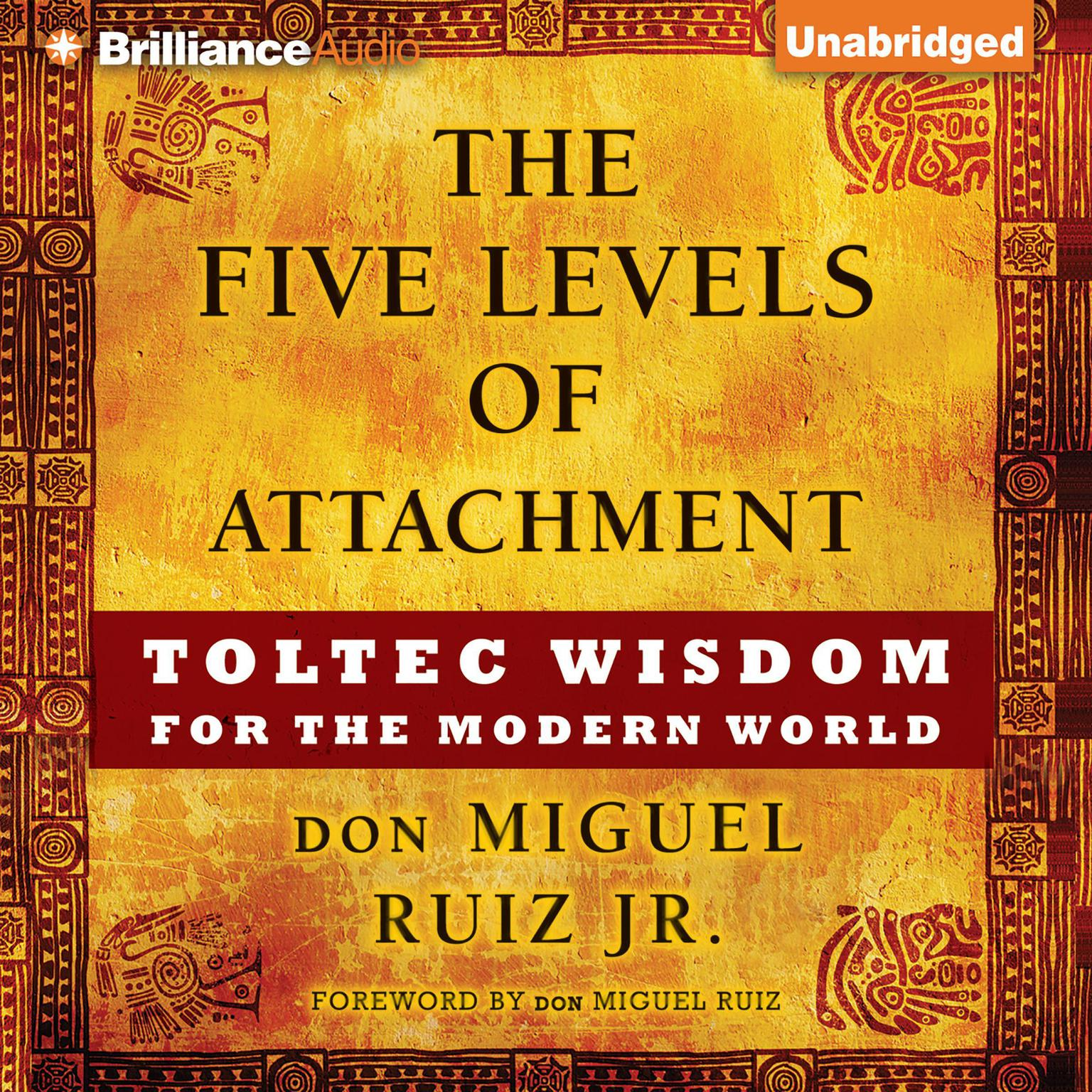 Printable The Five Levels of Attachment: Toltec Wisdom for the Modern World Audiobook Cover Art