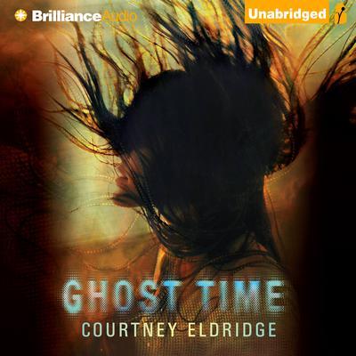 Ghost Time Audiobook, by Courtney Eldridge