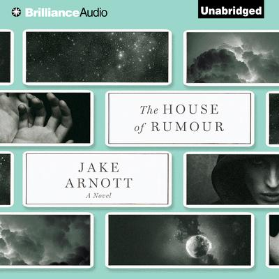 The House of Rumour: A Novel Audiobook, by Jake Arnott