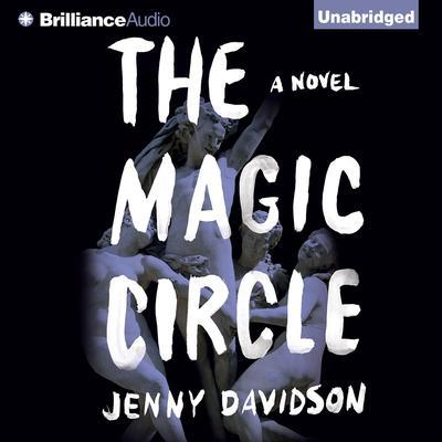 The Magic Circle: A Novel Audiobook, by Jenny Davidson