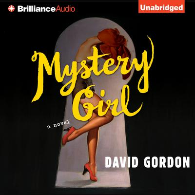 Mystery Girl: A Novel Audiobook, by David Gordon