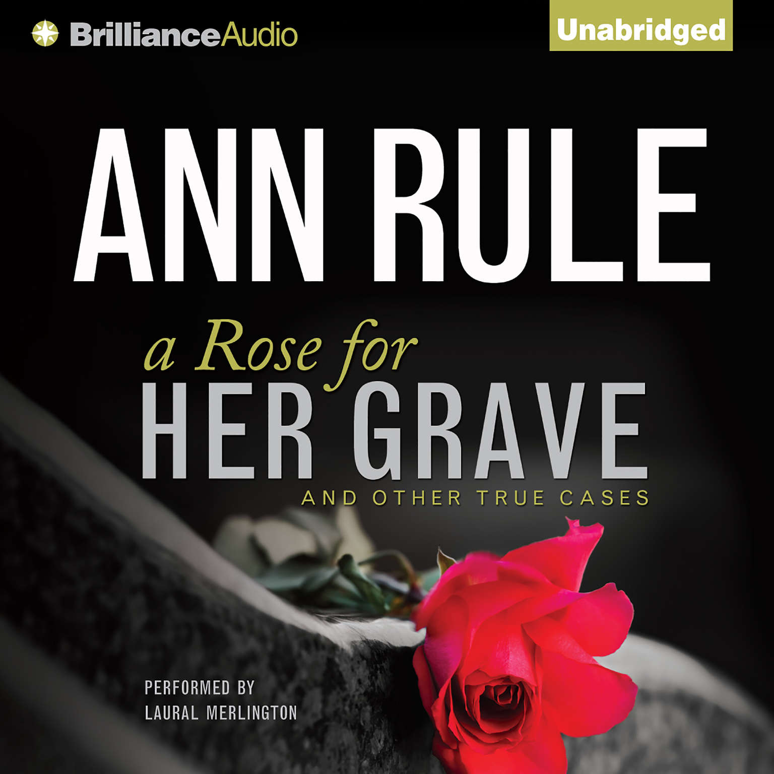 Printable A Rose for Her Grave: And Other True Cases Audiobook Cover Art