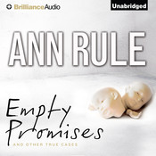 Empty Promises: And Other True Cases, by Ann Rule