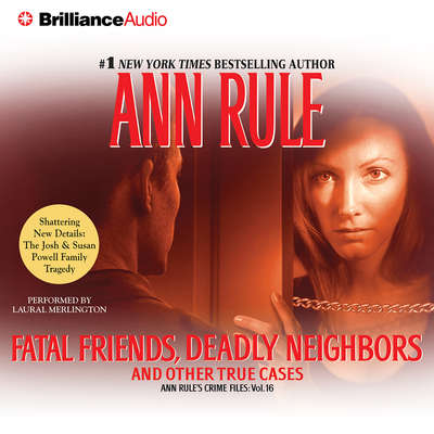 Fatal Friends, Deadly Neighbors: And Other True Cases Audiobook, by