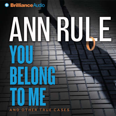 You Belong to Me (Abridged): And Other True Cases Audiobook, by Ann Rule