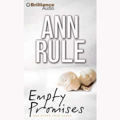 Empty Promises: And Other True Cases Audiobook, by Ann Rule