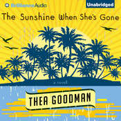 The Sunshine When Shes Gone: A Novel Audiobook, by Thea Goodman