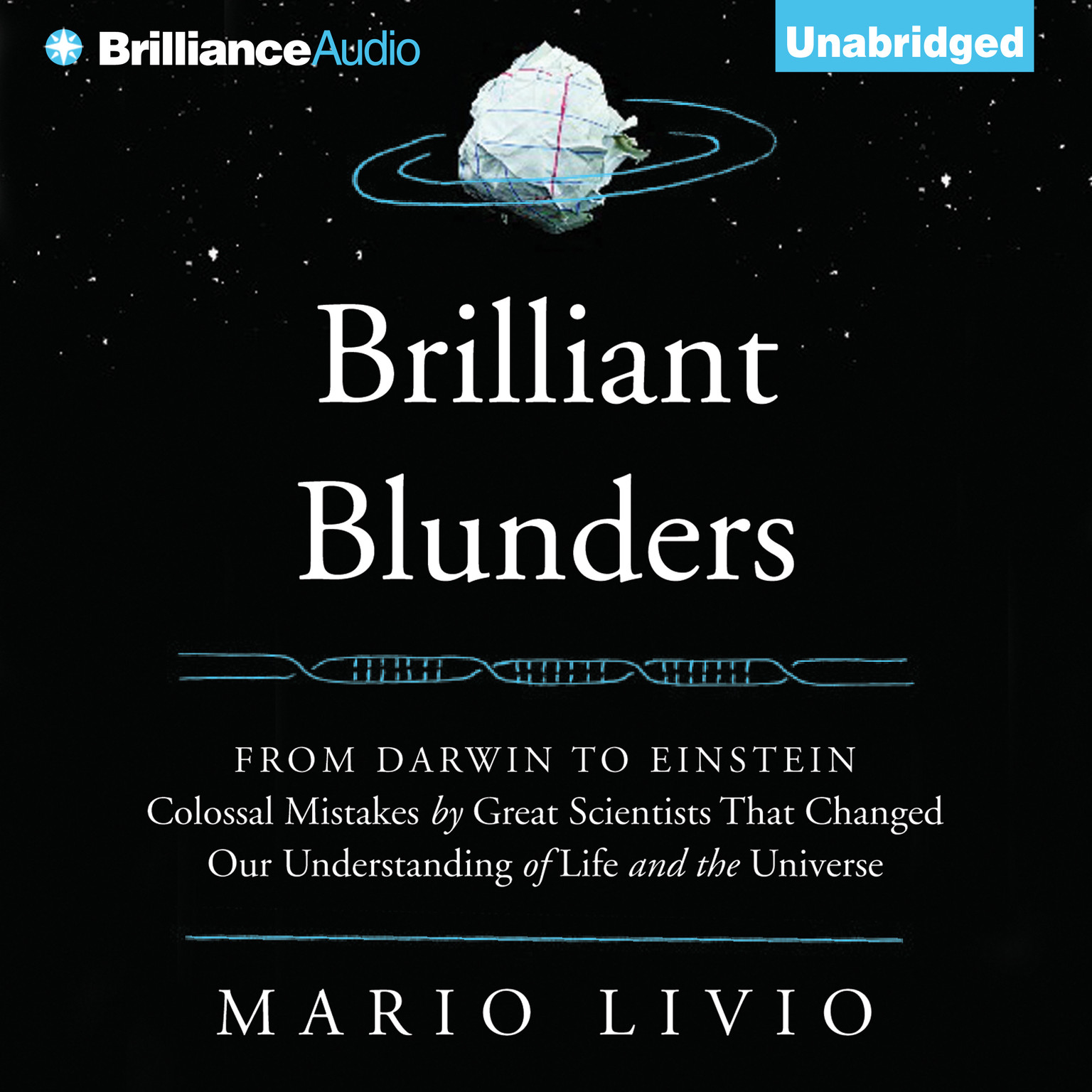 Printable Brilliant Blunders: From Darwin to Einstein - Colossal Mistakes by Great Scientists That Changed Our Understanding of Life and the Universe Audiobook Cover Art