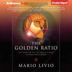 The Golden Ratio: The Story of Phi, the Worlds Most Astonishing Number Audiobook, by Mario Livio