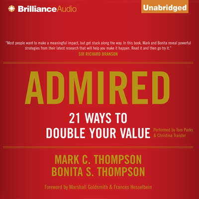 Admired: 21 Ways to Double Your Value Audiobook, by Mark C. Thompson