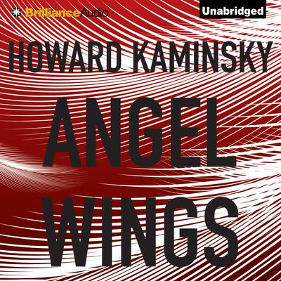 Angel Wings: A Novel Audiobook, by Howard Kaminsky
