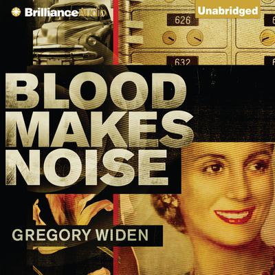 Blood Makes Noise Audiobook, by Gregory Widen