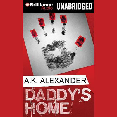 Daddys Home Audiobook, by A. K. Alexander