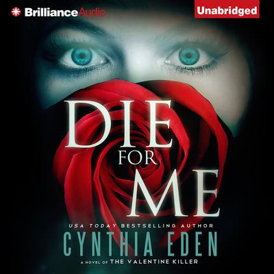 Die For Me: A Novel of the Valentine Killer Audiobook, by Cynthia Eden