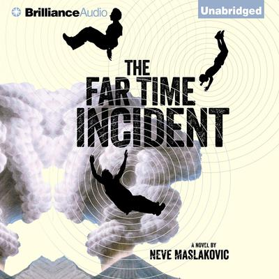 The Far Time Incident Audiobook, by Neve Maslakovic