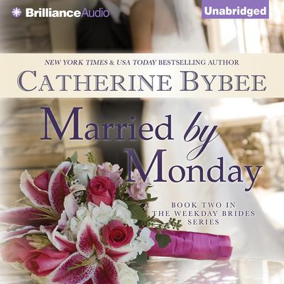 Married by Monday Audiobook, by Catherine Bybee