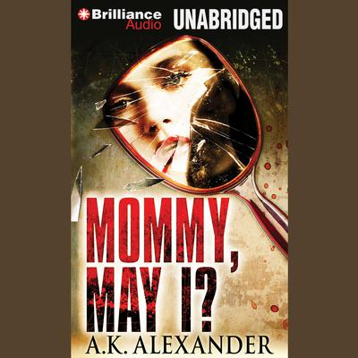 Mommy, May I? Audiobook, by A. K. Alexander