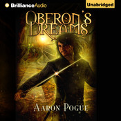 Oberon's Dreams Audiobook, by Aaron Pogue