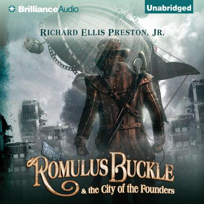 Romulus Buckle & the City of the Founders Audiobook, by Richard Ellis Preston