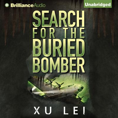 Search for the Buried Bomber Audiobook, by Xu Lei