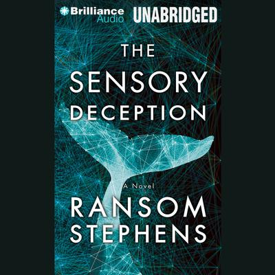 The Sensory Deception Audiobook, by Ransom Stephens