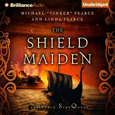 "The Shield-Maiden: A Foreworld SideQuest Audiobook, by Michael ""Tinker"" Pearce"