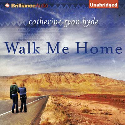 Walk Me Home Audiobook, by Catherine Ryan Hyde