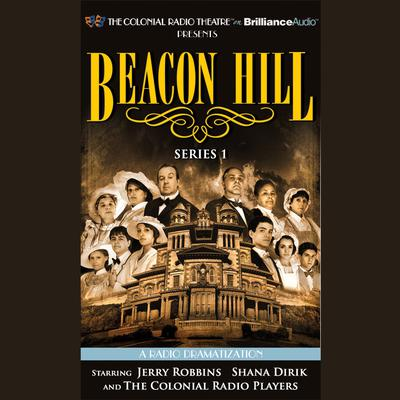 Beacon Hill, Series 1: Episodes 1-4 Audiobook, by Jerry Robbins