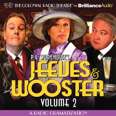 Jeeves and Wooster: A Radio Dramatization Audiobook, by P. G. Wodehouse