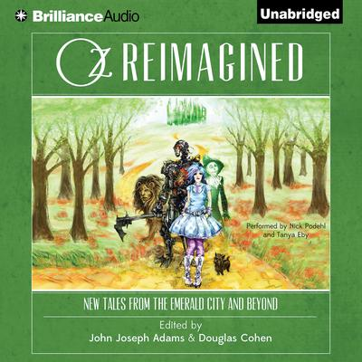 Oz Reimagined: New Tales from the Emerald City and Beyond Audiobook, by John Joseph Adams