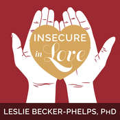 Insecure in Love: How Anxious Attachment Can Make You Feel Jealous, Needy, and Worried and What You Can Do About It Audiobook, by Leslie Becker-Phelps, Ph. D