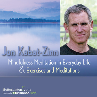 Mindfulness Meditation in Everyday Life and Exercises & Meditations Audiobook, by Jon Kabat-Zinn