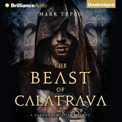 The Beast of Calatrava: A Foreworld SideQuest Audiobook, by Mark Teppo