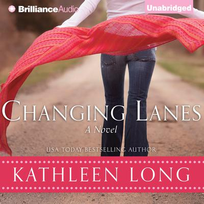 Changing Lanes: A Novel Audiobook, by Kathleen Long